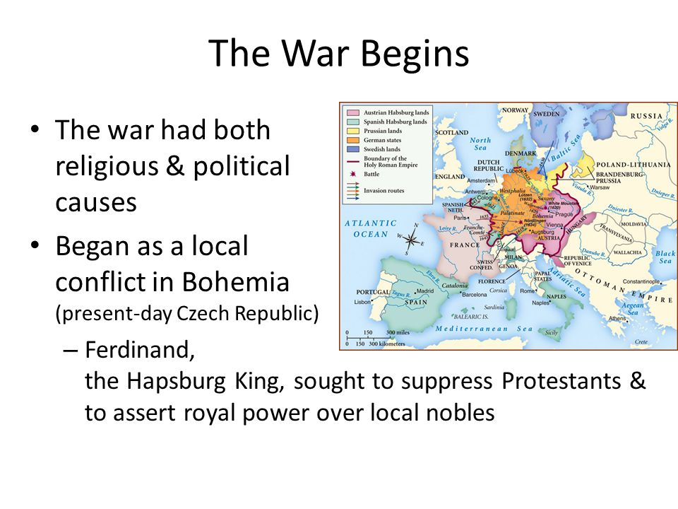 The War Begins The war had both religious & political causes