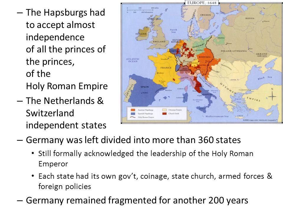 The Netherlands & Switzerland became independent states