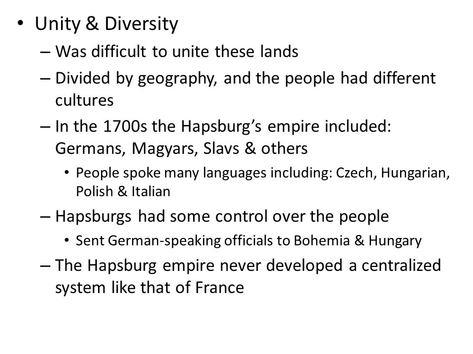 Unity & Diversity Was difficult to unite these lands