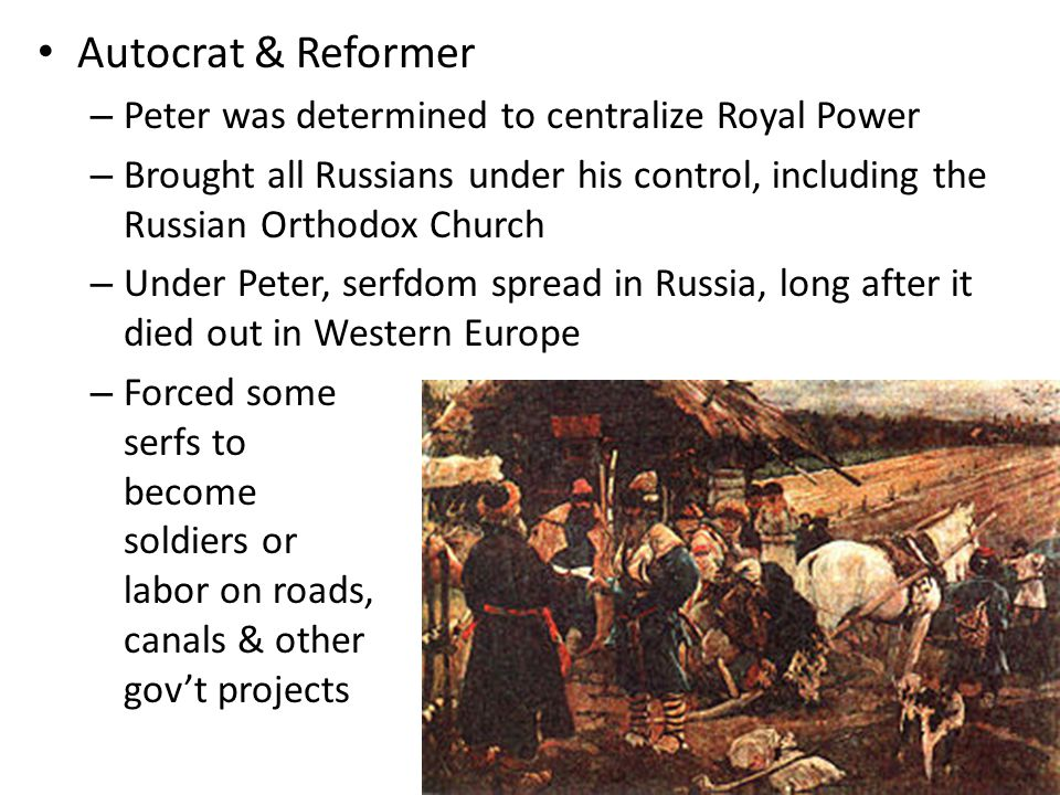 Autocrat & Reformer Peter was determined to centralize Royal Power
