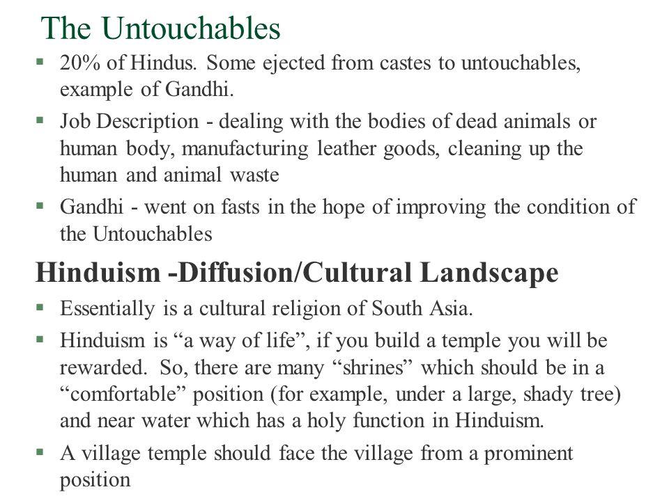 The Untouchables Hinduism -Diffusion/Cultural Landscape