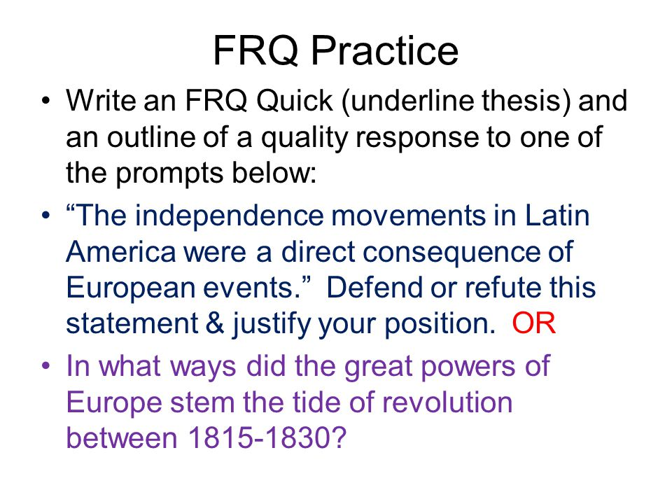 FRQ Practice Write an FRQ Quick (underline thesis) and an outline of a quality response to one of the prompts below: