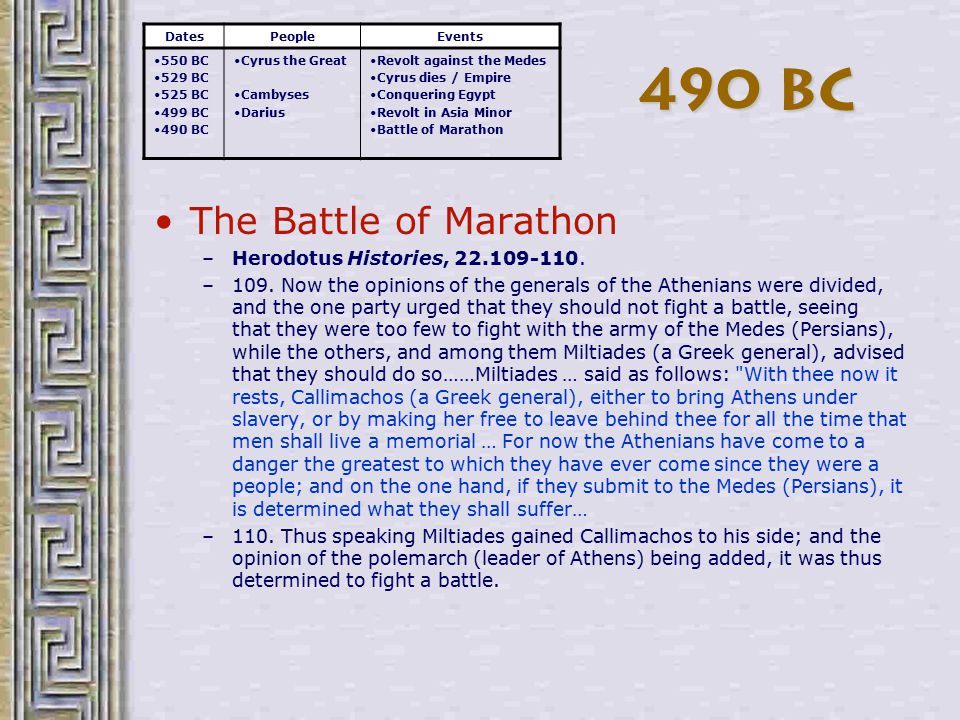 490 BC The Battle of Marathon Herodotus Histories, 22.109-110.