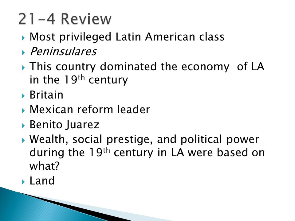 21-4 Review Most privileged Latin American class Peninsulares