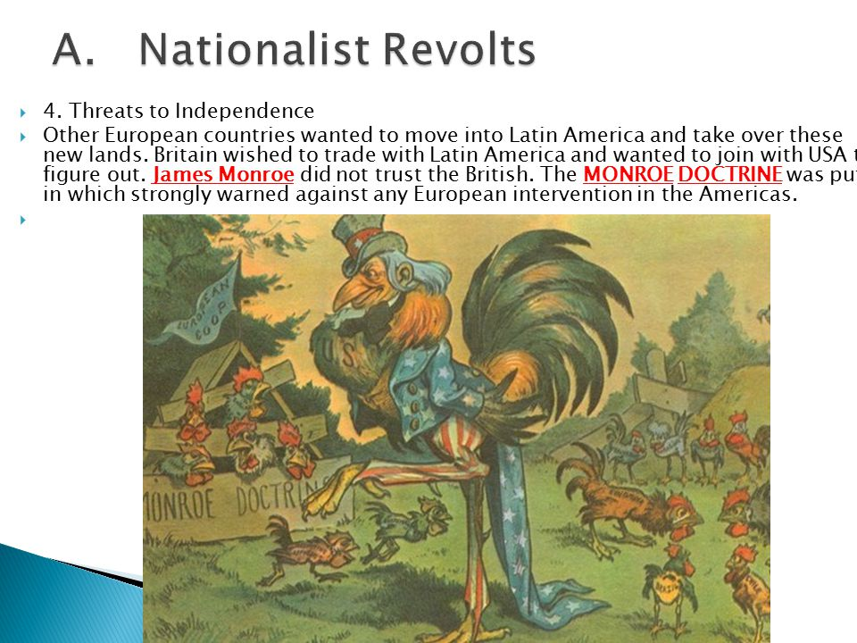 A. Nationalist Revolts 4. Threats to Independence