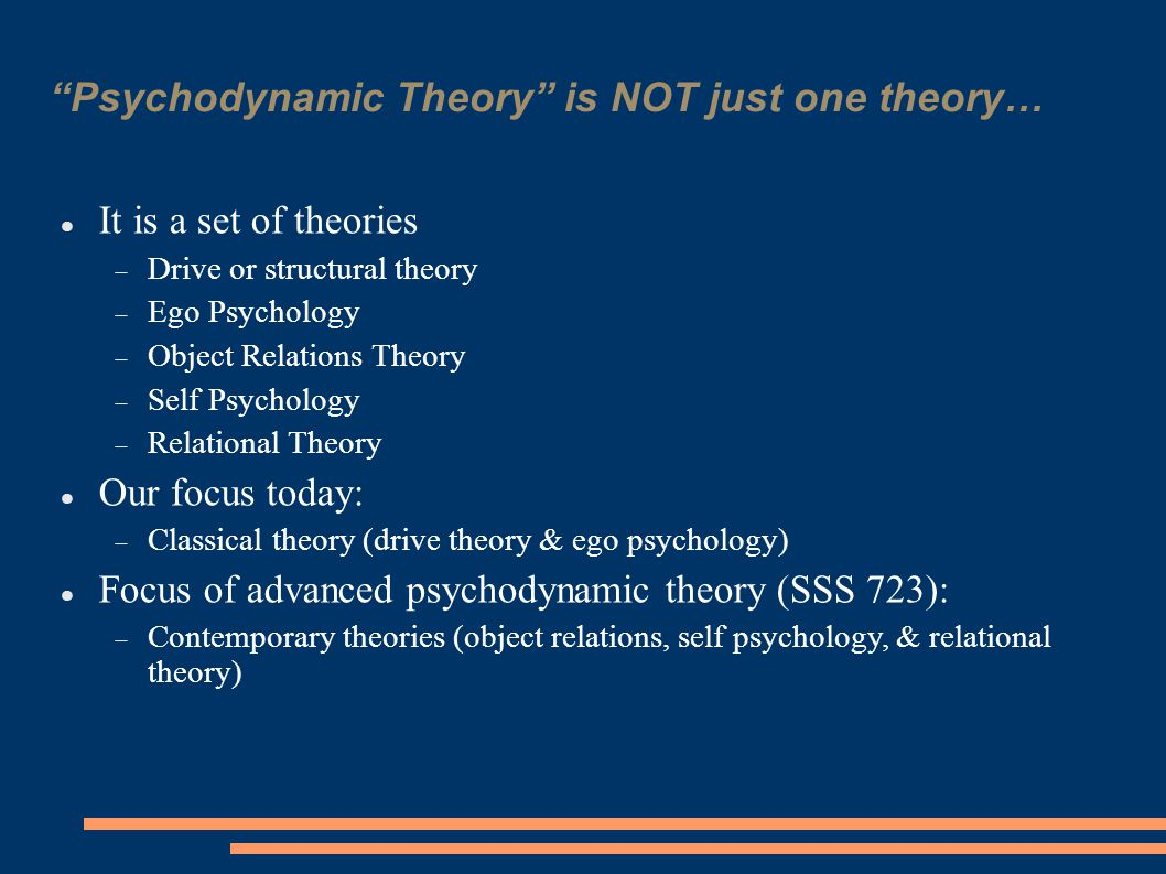 Psychodynamic Theory is NOT just one theory…