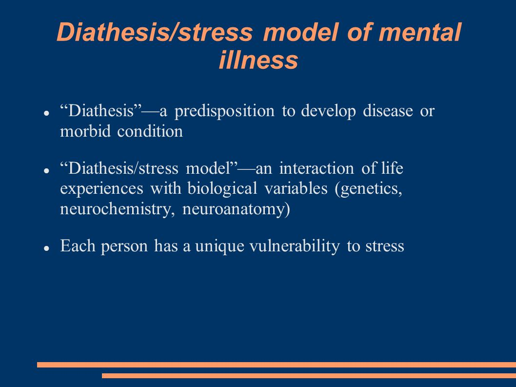 Diathesis/stress model of mental illness