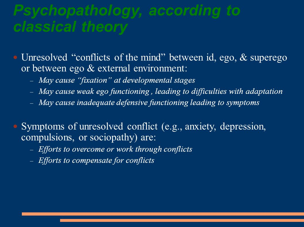 Psychopathology, according to classical theory