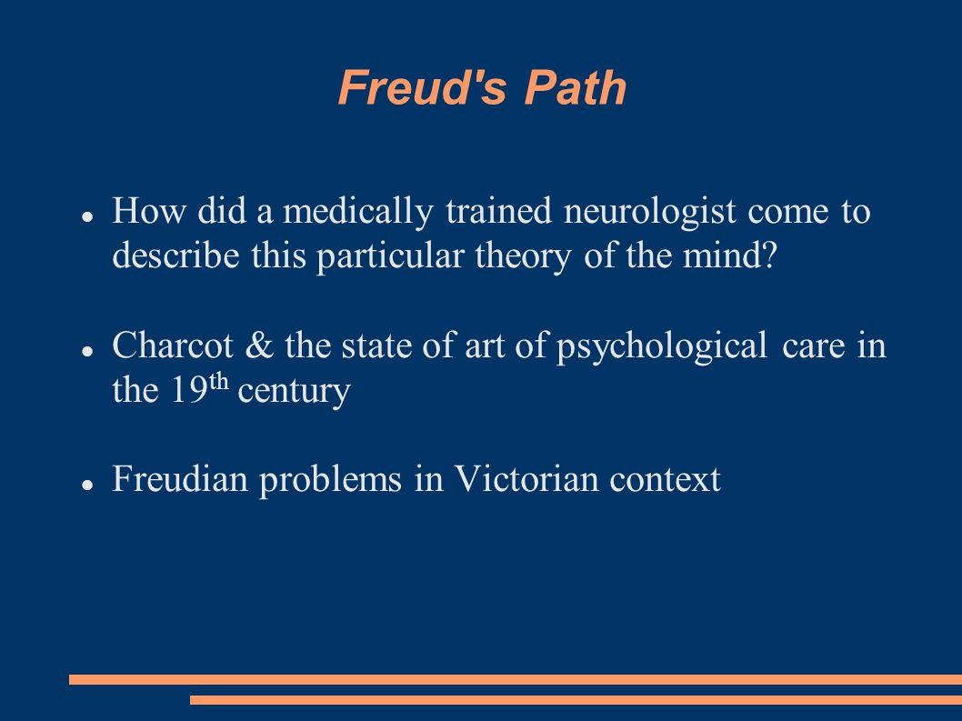 Freud s Path How did a medically trained neurologist come to describe this particular theory of the mind