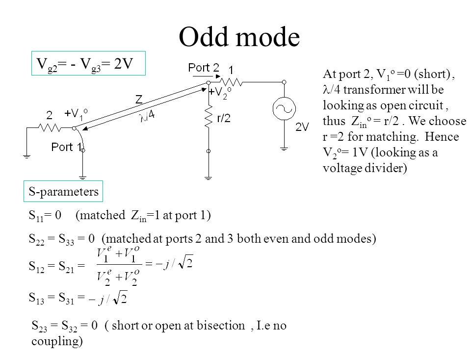 Odd mode Vg2= - Vg3= 2V.