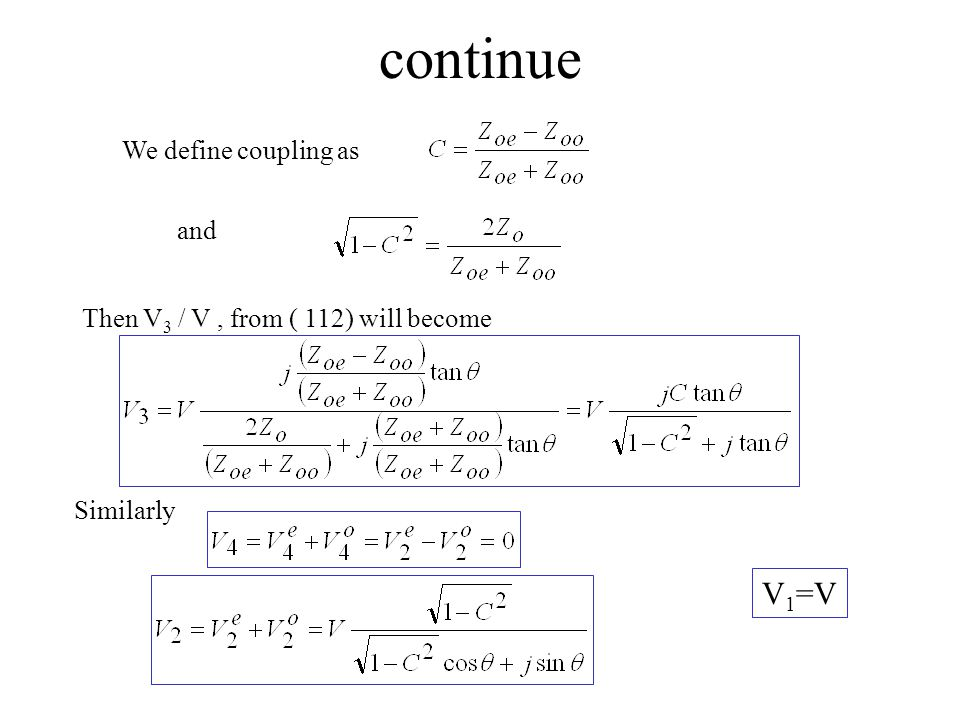 continue V1=V We define coupling as and