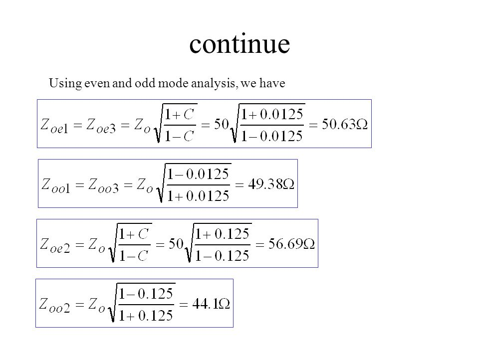 continue Using even and odd mode analysis, we have