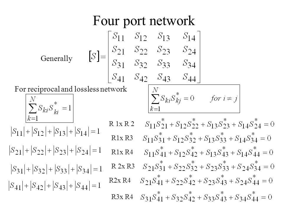 Four port network Generally For reciprocal and lossless network