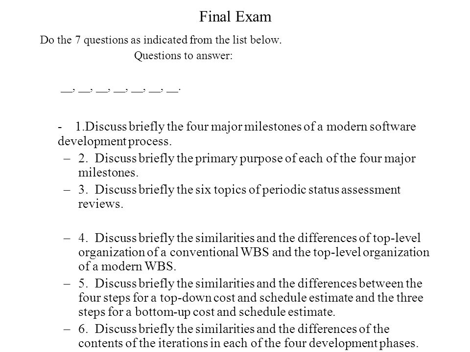 Final Exam Do the 7 questions as indicated from the list below. Questions to answer: __, __, __, __, __, __, __.