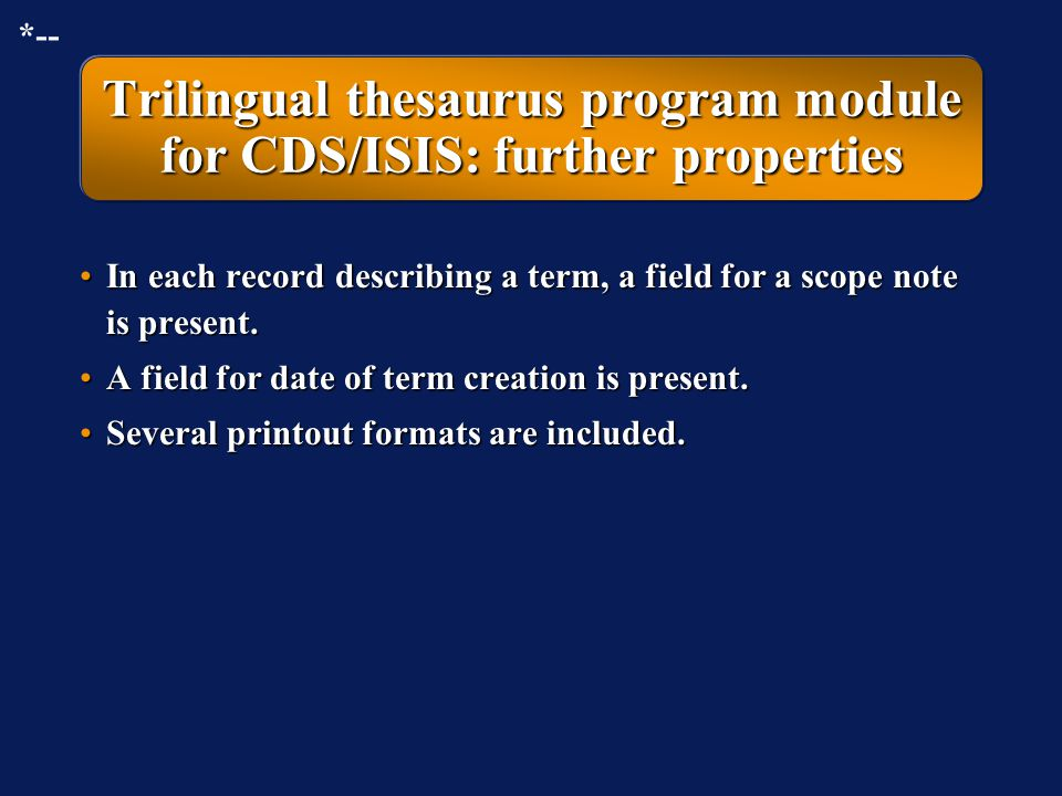 Trilingual thesaurus program module for CDS/ISIS: further properties