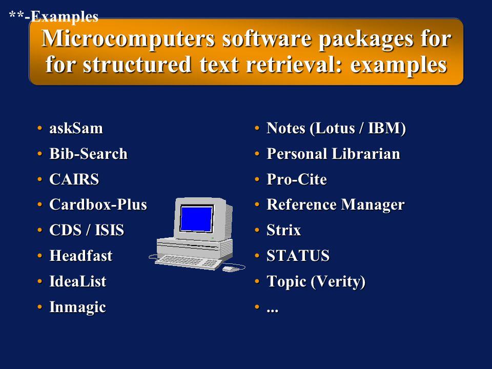 **-Examples Microcomputers software packages for for structured text retrieval: examples. askSam.