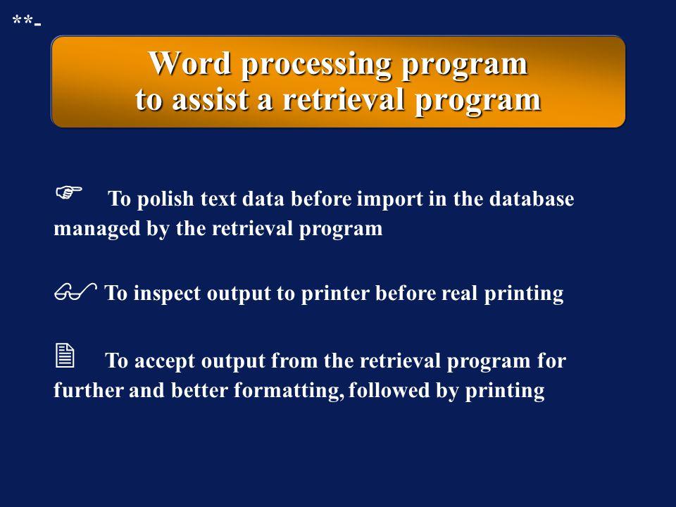 Word processing program to assist a retrieval program