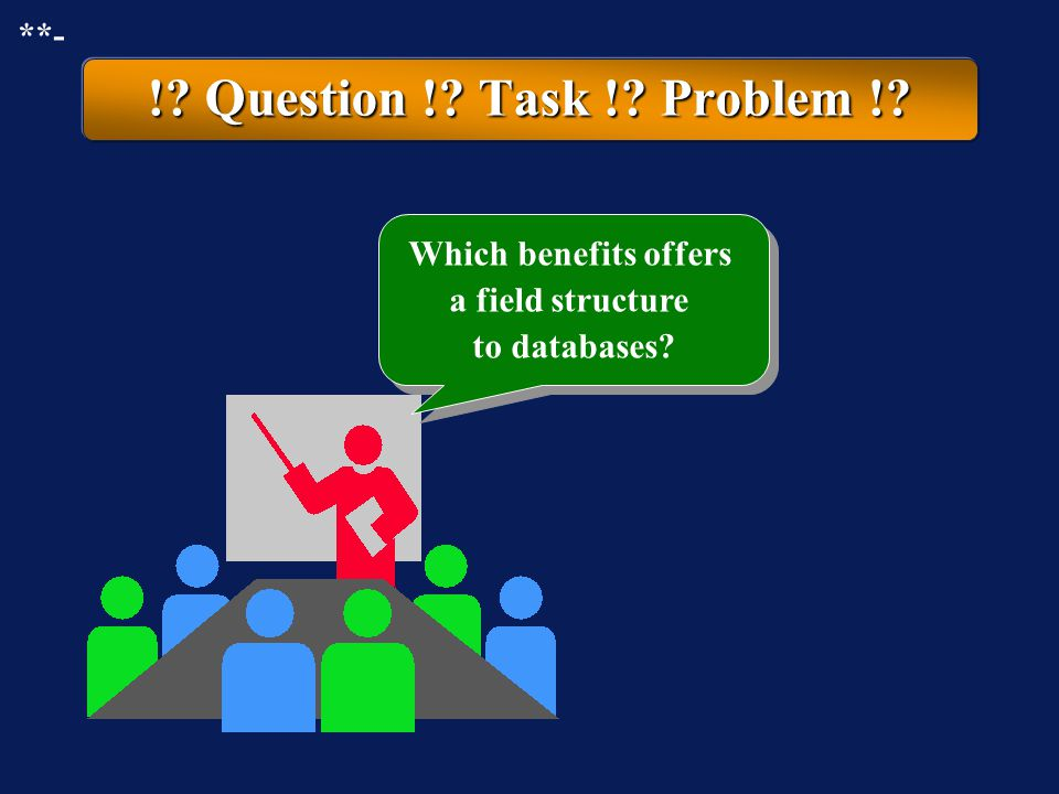 Which benefits offers a field structure to databases
