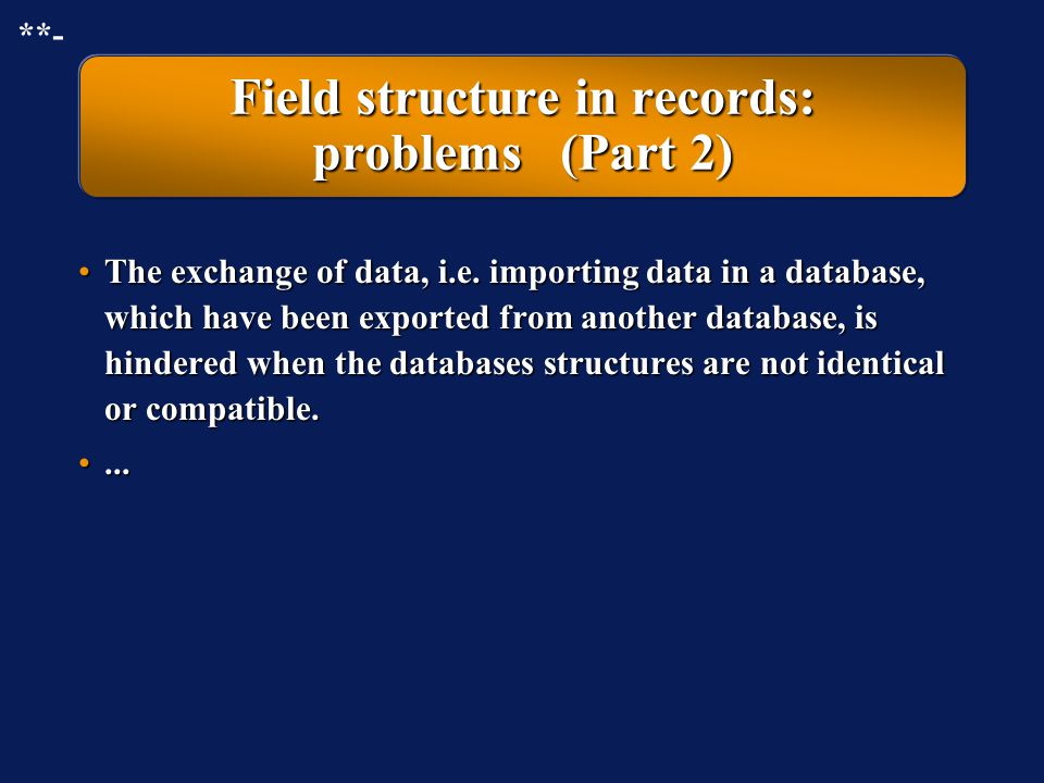 Field structure in records: problems (Part 2)