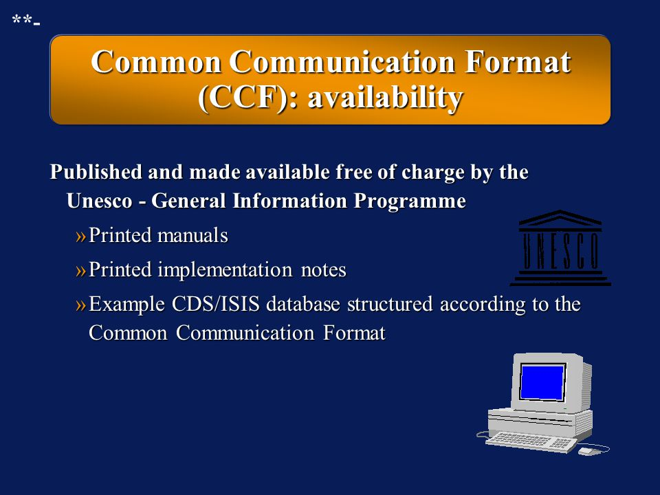 Common Communication Format (CCF): availability