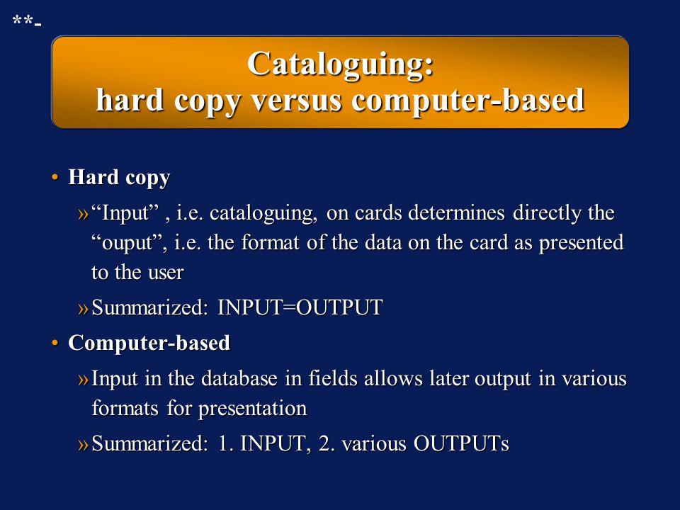 Cataloguing: hard copy versus computer-based