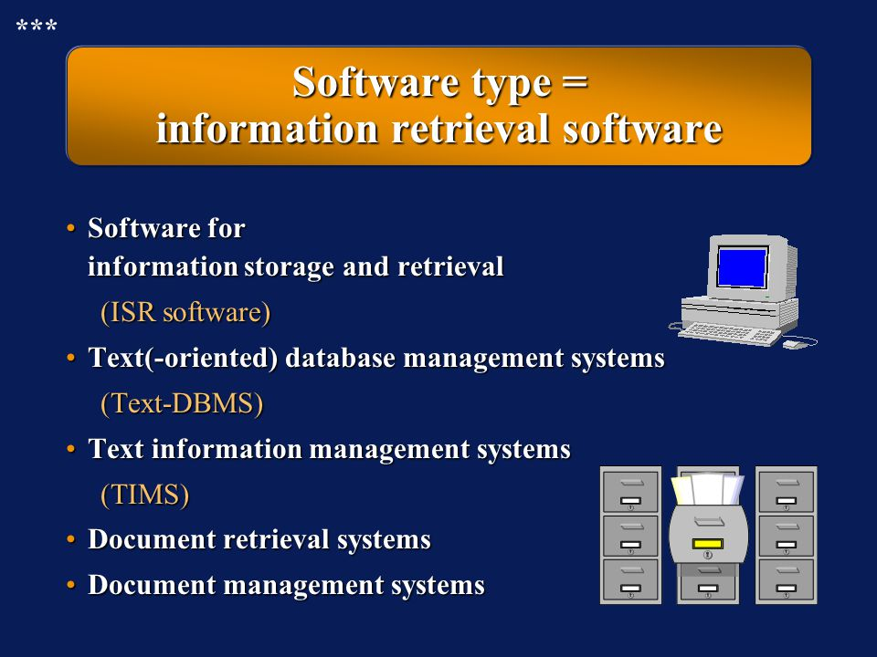Software type = information retrieval software