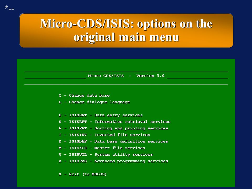 Micro-CDS/ISIS: options on the original main menu