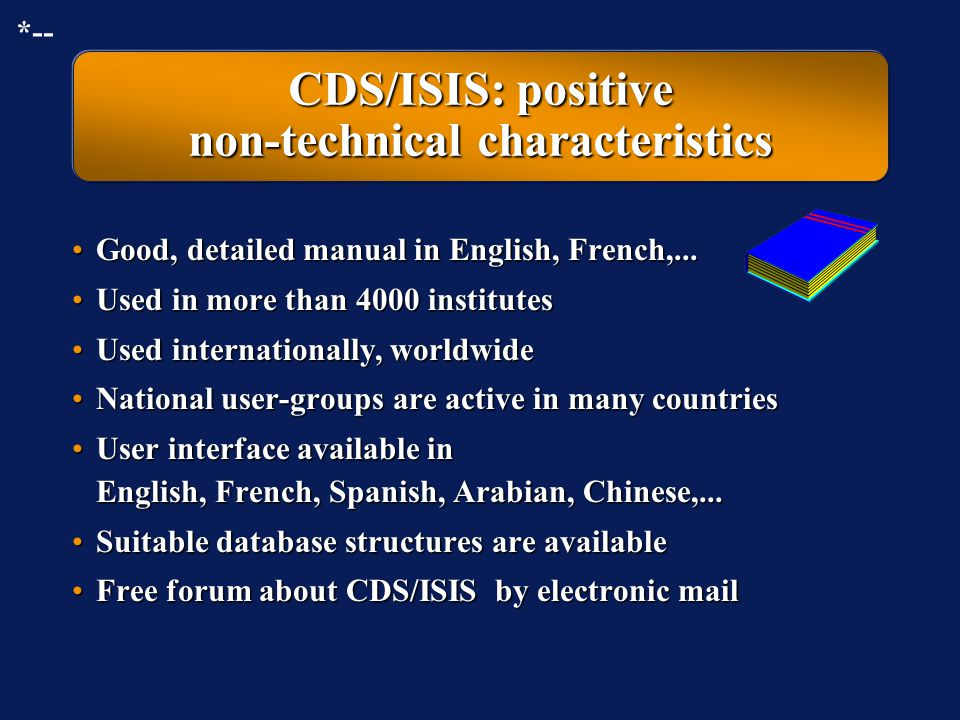 CDS/ISIS: positive non-technical characteristics
