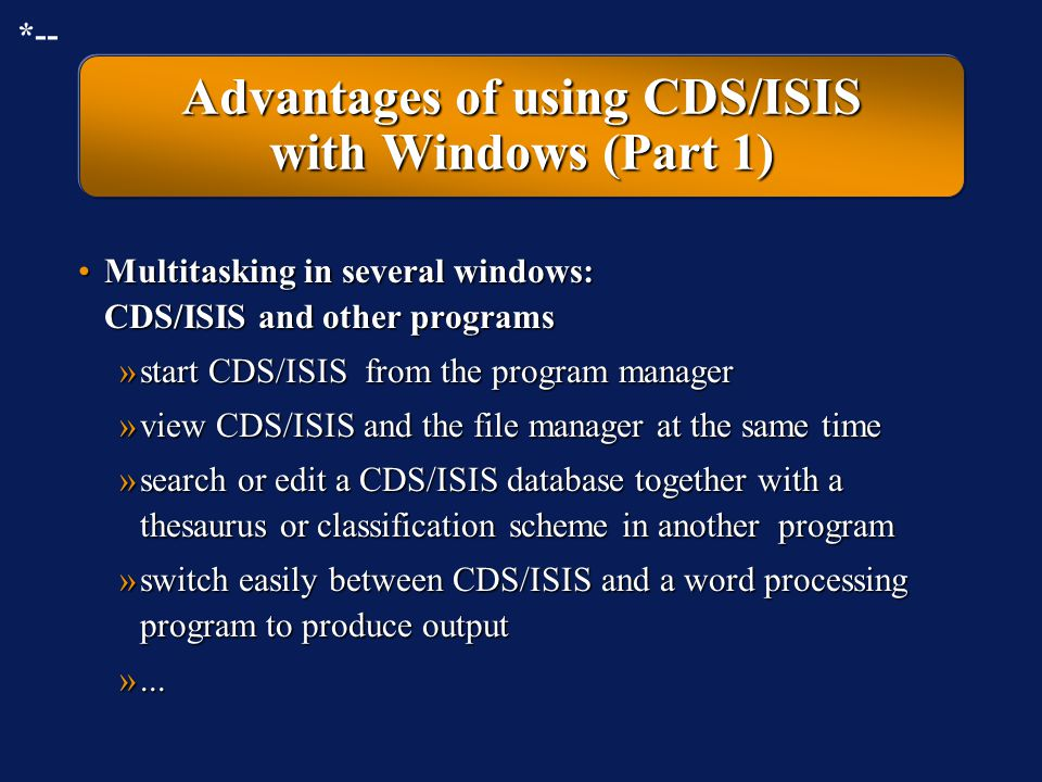 Advantages of using CDS/ISIS with Windows (Part 1)