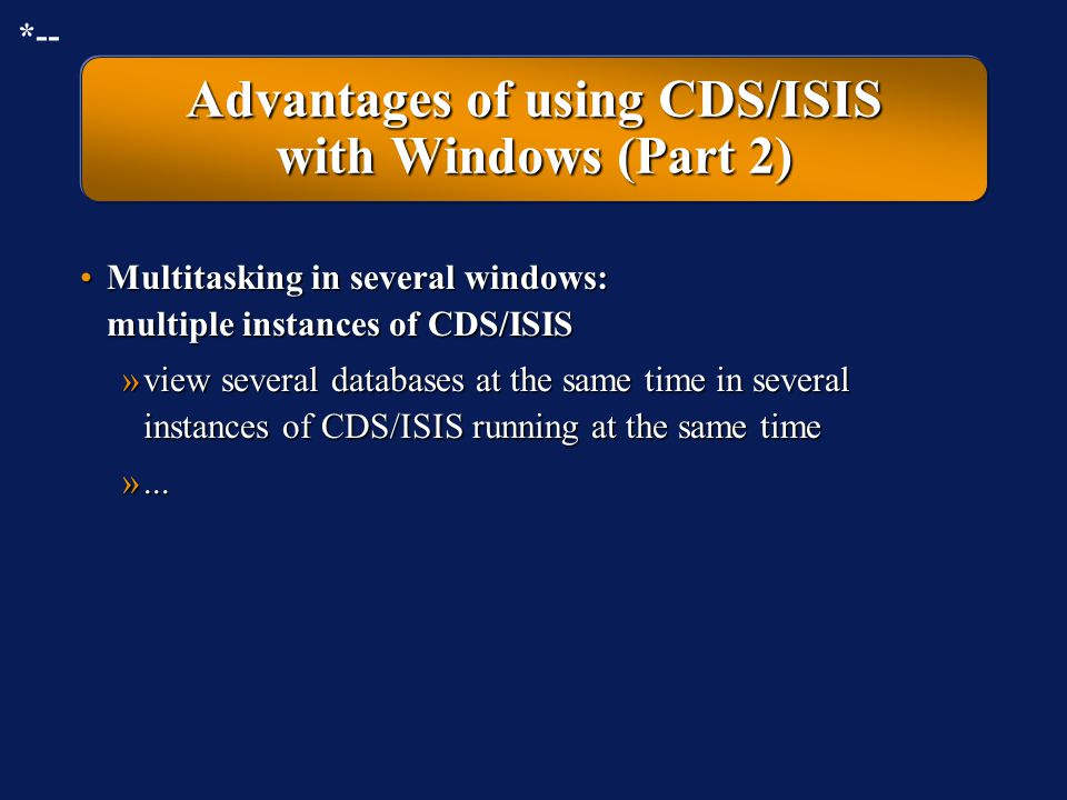 Advantages of using CDS/ISIS with Windows (Part 2)