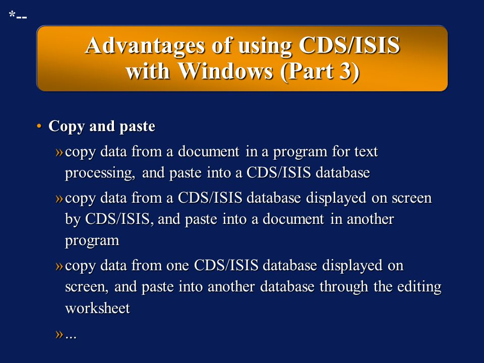 Advantages of using CDS/ISIS with Windows (Part 3)