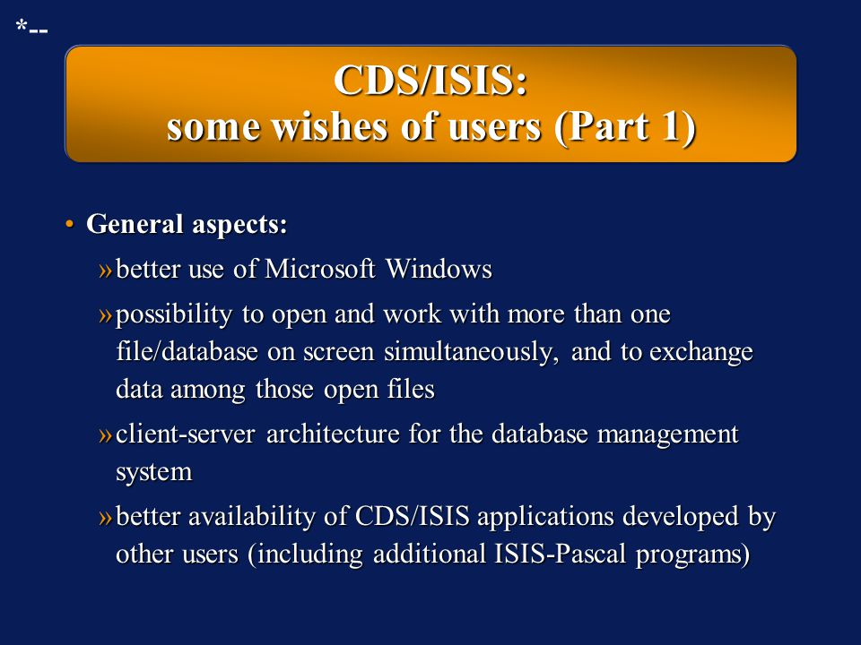 CDS/ISIS: some wishes of users (Part 1)