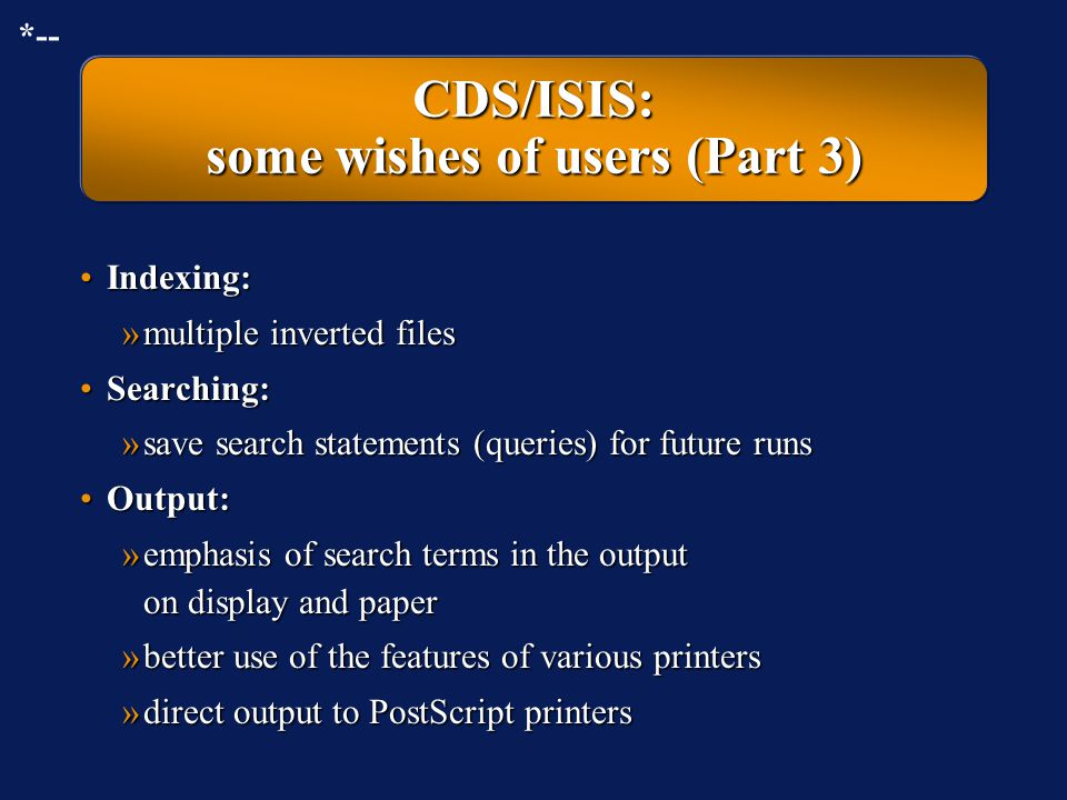 CDS/ISIS: some wishes of users (Part 3)