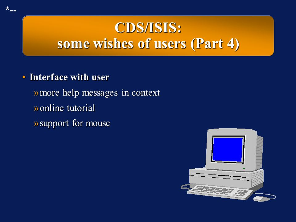 CDS/ISIS: some wishes of users (Part 4)