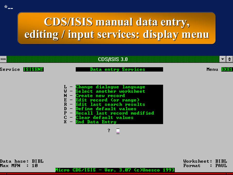CDS/ISIS manual data entry, editing / input services: display menu