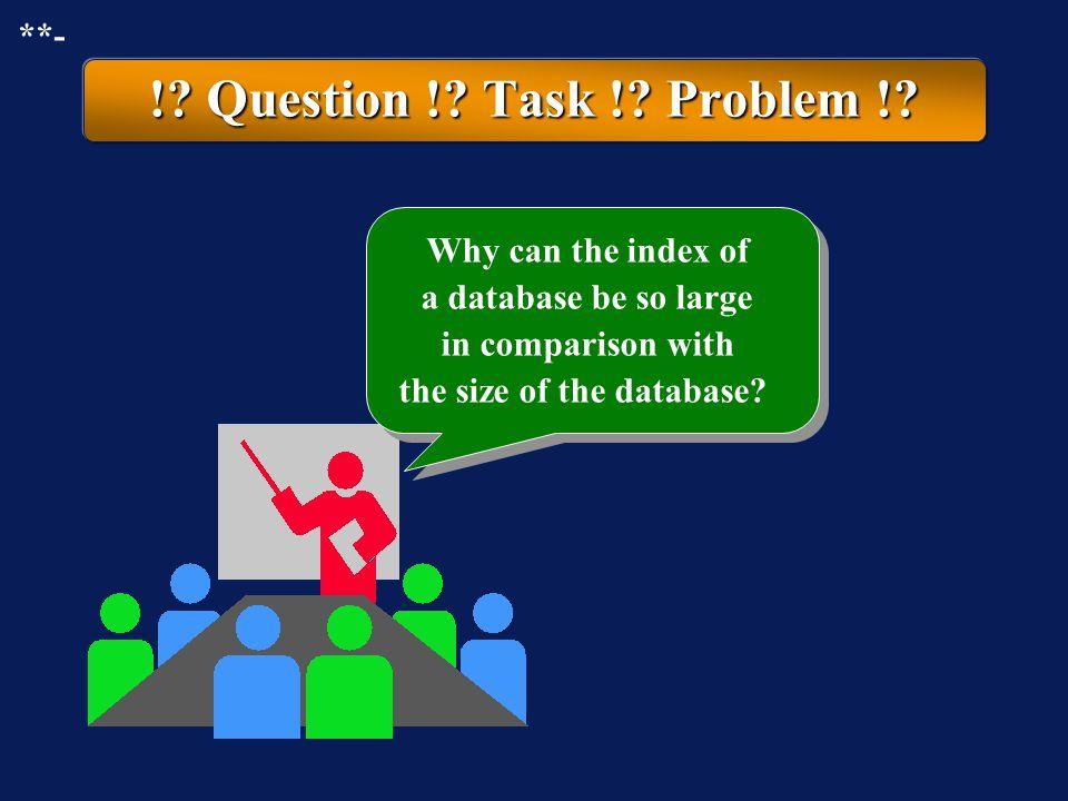 ! Question ! Task ! Problem ! **-