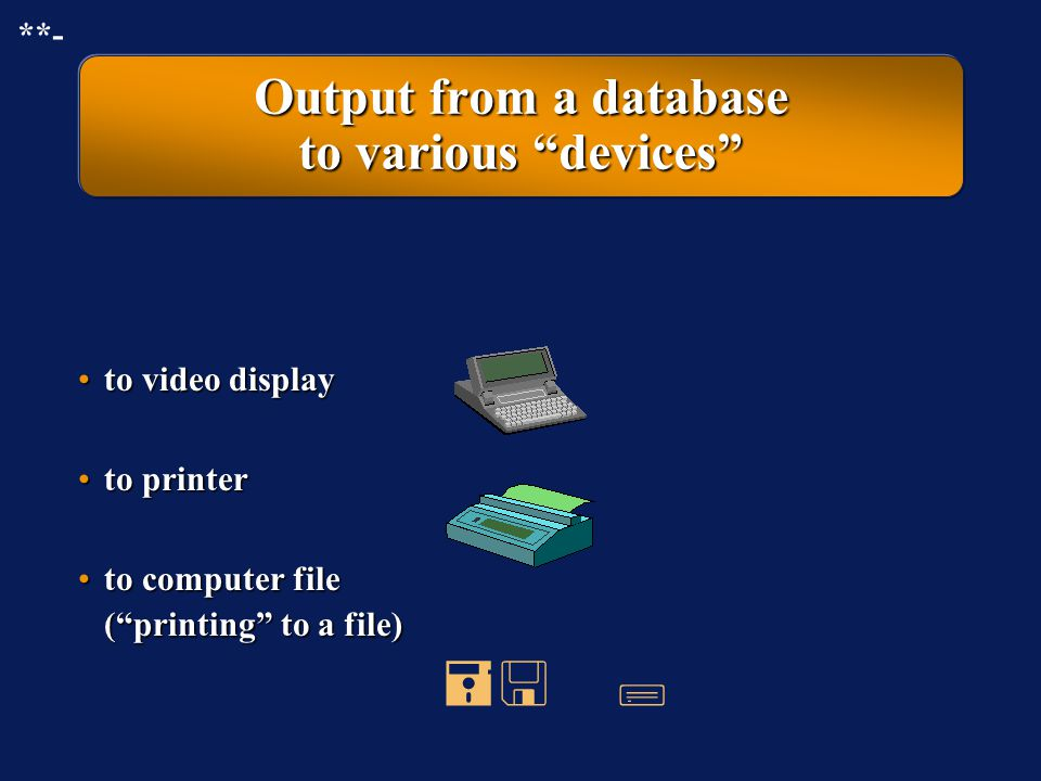 Output from a database to various devices