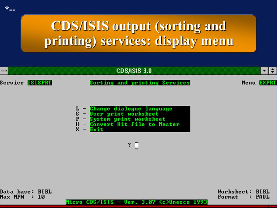 CDS/ISIS output (sorting and printing) services: display menu