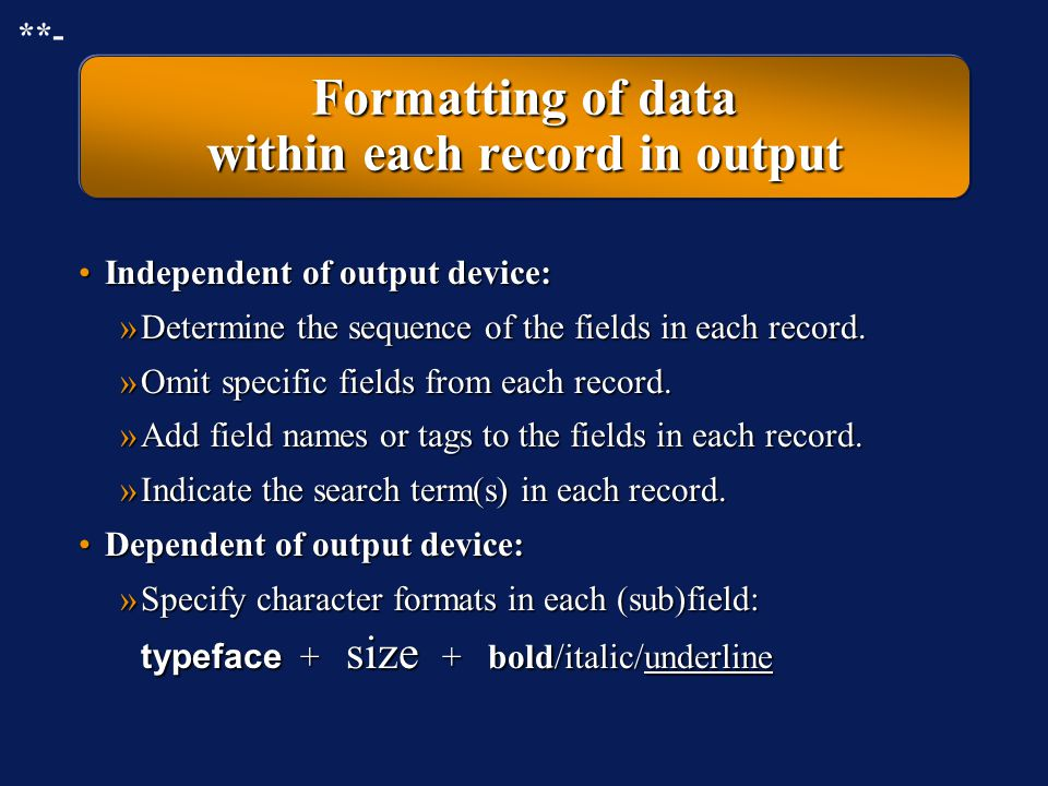 Formatting of data within each record in output