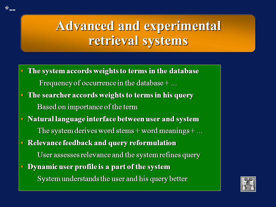 Advanced and experimental retrieval systems