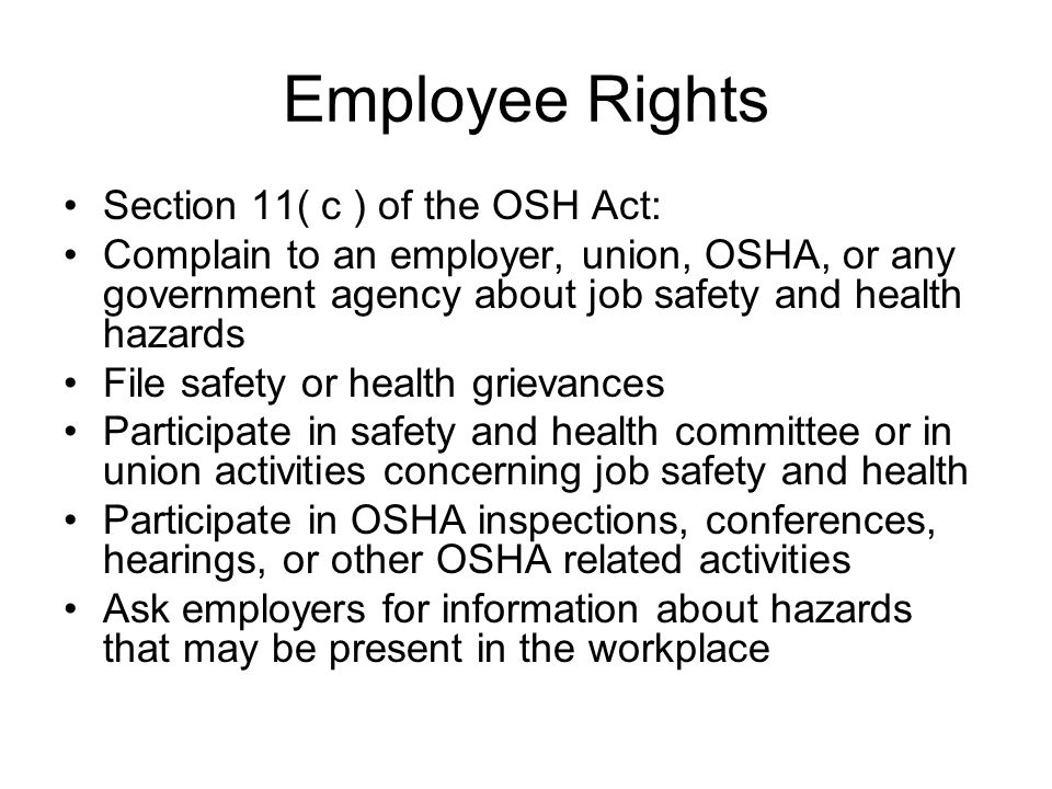 Employee Rights Section 11( c ) of the OSH Act:
