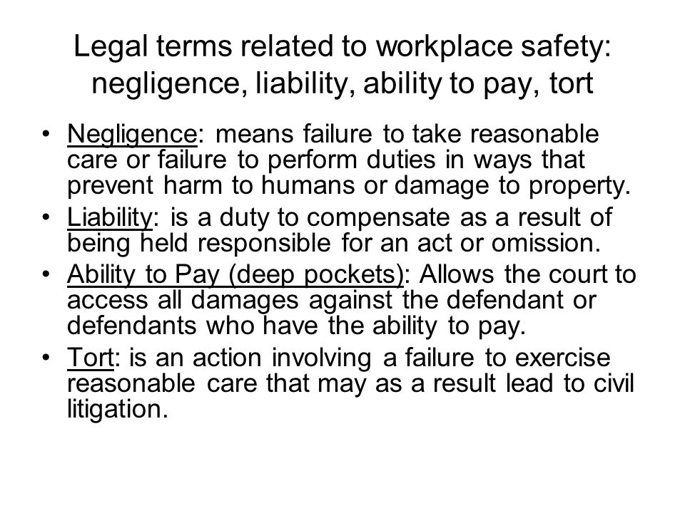 Legal terms related to workplace safety: negligence, liability, ability to pay, tort