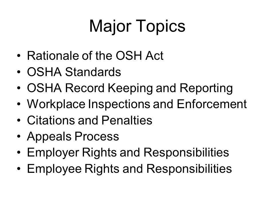 Major Topics Rationale of the OSH Act OSHA Standards