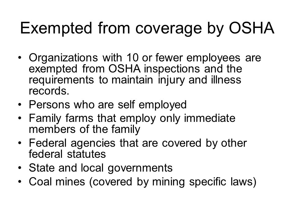 Exempted from coverage by OSHA