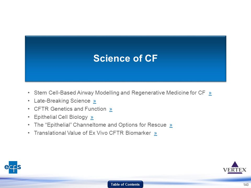 Science of CF Stem Cell-Based Airway Modelling and Regenerative Medicine for CF » Late-Breaking Science »