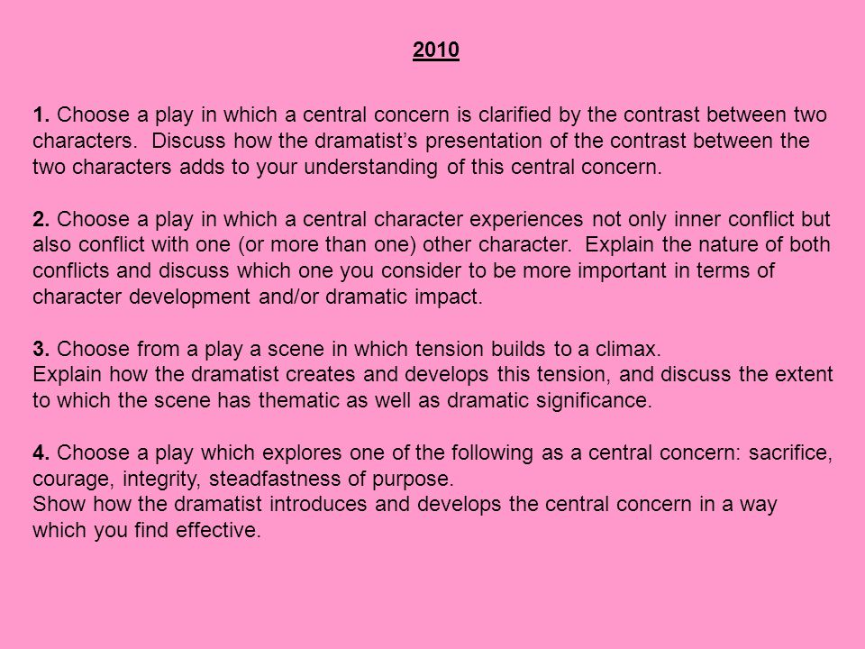 2010 1. Choose a play in which a central concern is clarified by the contrast between two.