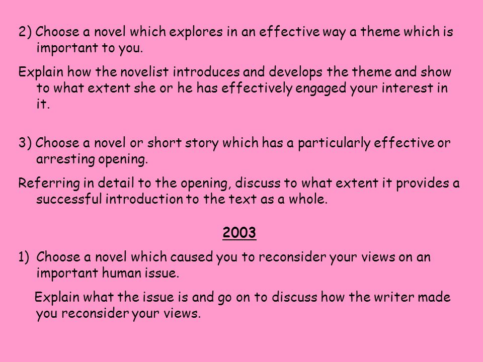 2) Choose a novel which explores in an effective way a theme which is important to you.