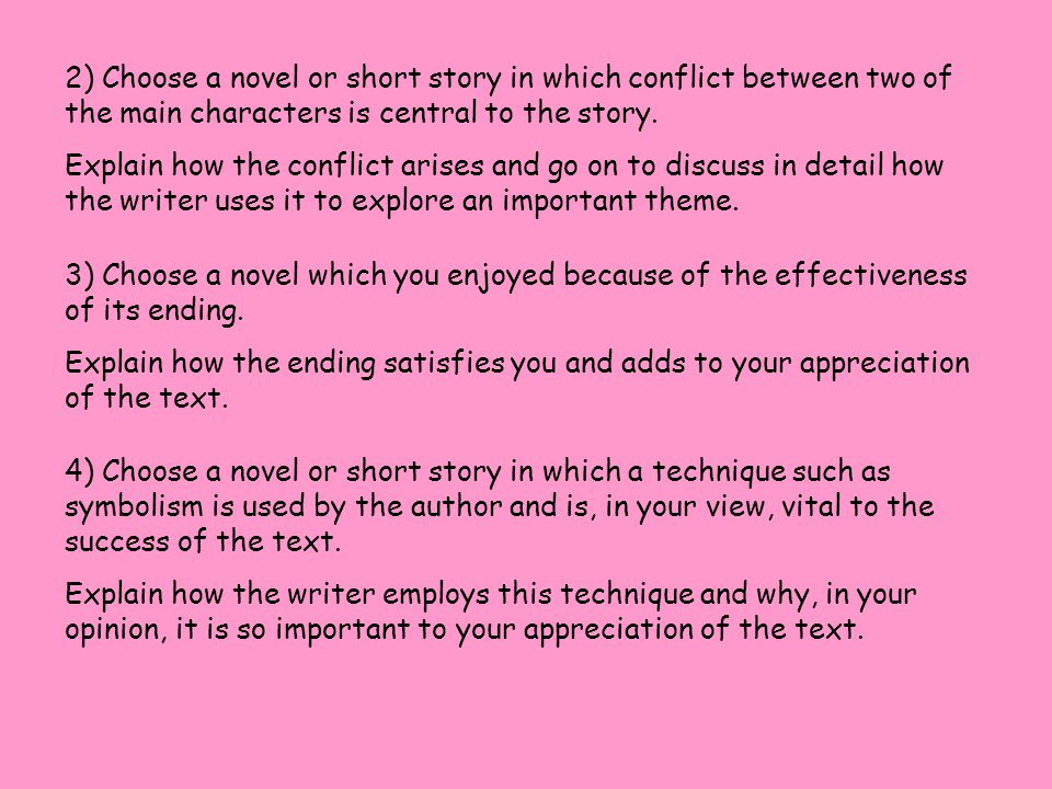 2) Choose a novel or short story in which conflict between two of the main characters is central to the story.