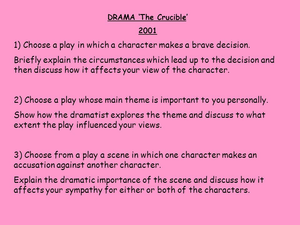 1) Choose a play in which a character makes a brave decision.