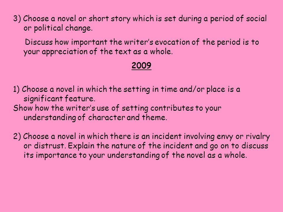 3) Choose a novel or short story which is set during a period of social or political change.